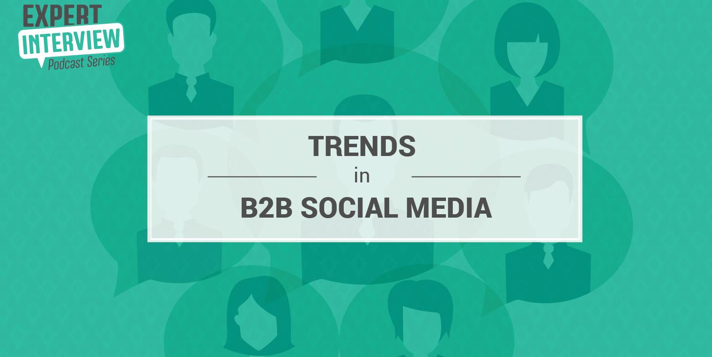 Trends in B2B Social Media