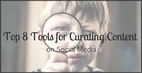 Top 8 Tools for Curating Content on Social Media