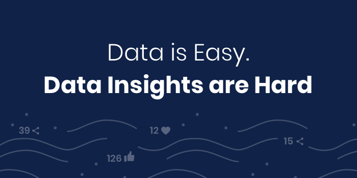 data is easy data insights are hard
